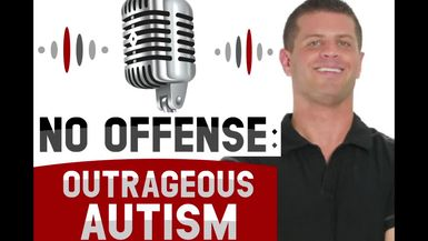 """No Offense: Outrageous Autism"" PODCAST"