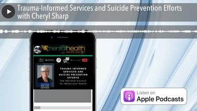 Trauma-Informed Services and Suicide Prevention Efforts with Cheryl Sharp
