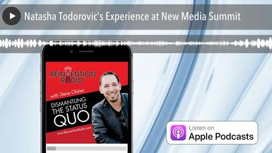 Natasha Todorovic's Experience at New Media Summit