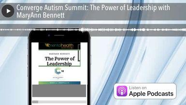 Converge Autism Summit: The Power of Leadership with MaryAnn Bennett