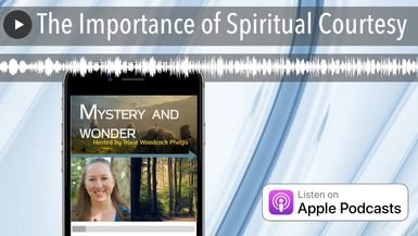 The Importance of Spiritual Courtesy