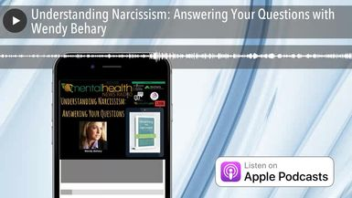 Understanding Narcissism: Answering Your Questions with Wendy Behary