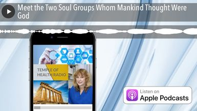 Meet the Two Soul Groups Whom Mankind Thought Were God