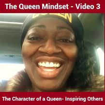 The Queen Mindset: The Character of a Queen -Inspiring Others
