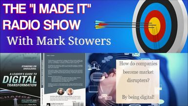 """'I Made It' with Mark Stowers - Radio Show Interview"