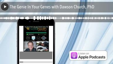 The Genie In Your Genes with Dawson Church, PhD