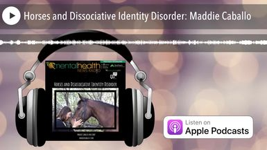 Horses and Dissociative Identity Disorder: Maddie Caballo