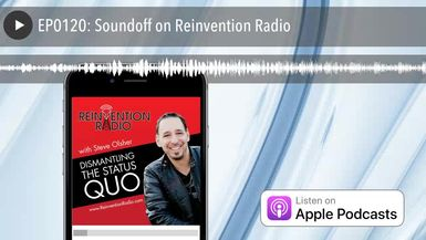 EP0120: Soundoff on Reinvention Radio