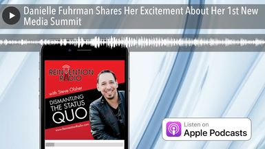 Danielle Fuhrman Shares Her Excitement About Her 1st New Media Summit