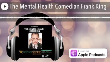 The Mental Health Comedian Frank King