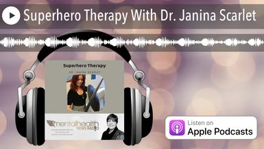 Superhero Therapy With Dr. Janina Scarlet