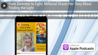 From Darkness to Light: Millenial Shares Her Story About Finding the Light