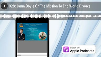 028: Laura Doyle On The Mission To End World Divorce