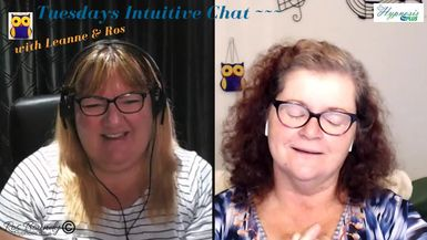 Tuesdays Intuitive Chat with Leanne & Ros - 12th March