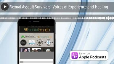 Sexual Assault Survivors: Voices of Experience and Healing