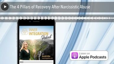 The 4 Pillars of Recovery After Narcissistic Abuse