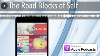 The Road Blocks of Self