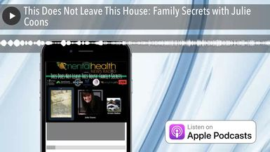 This Does Not Leave This House: Family Secrets with Julie Coons