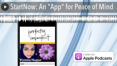 """StartNow: An """"App"""" for Peace of Mind"""