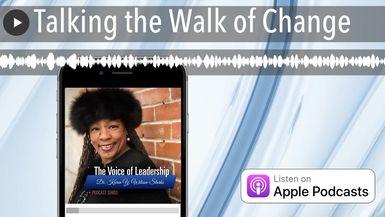 Talking the Walk of Change