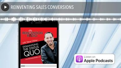 REINVENTING SALES CONVERSIONS