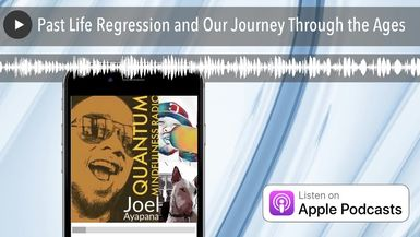 Past Life Regression and Our Journey Through the Ages