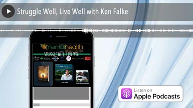 Struggle Well, Live Well with Ken Falke