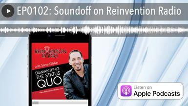EP0102: Soundoff on Reinvention Radio